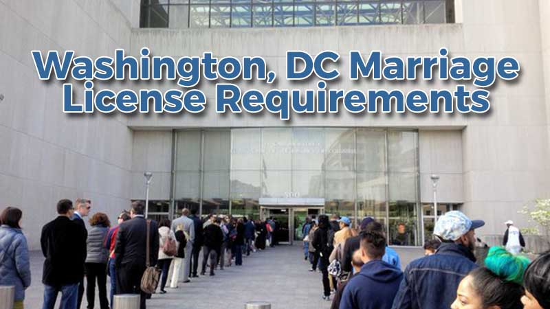 Washington DC Marriage License Requirements